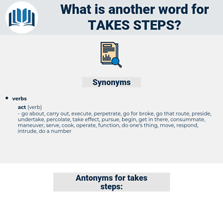 takes steps, synonym takes steps, another word for takes steps, words like takes steps, thesaurus takes steps