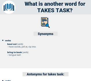 takes task, synonym takes task, another word for takes task, words like takes task, thesaurus takes task