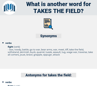 takes the field, synonym takes the field, another word for takes the field, words like takes the field, thesaurus takes the field