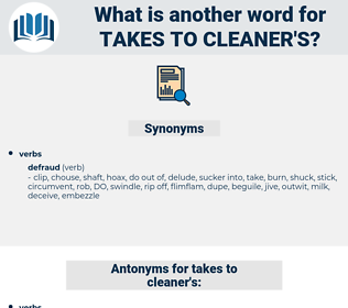 takes to cleaner's, synonym takes to cleaner's, another word for takes to cleaner's, words like takes to cleaner's, thesaurus takes to cleaner's
