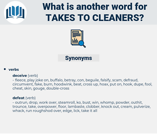 takes to cleaners, synonym takes to cleaners, another word for takes to cleaners, words like takes to cleaners, thesaurus takes to cleaners