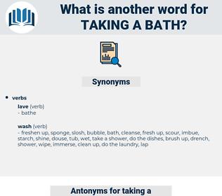 taking a bath, synonym taking a bath, another word for taking a bath, words like taking a bath, thesaurus taking a bath