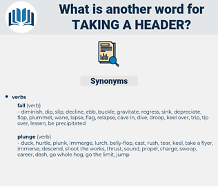 taking a header, synonym taking a header, another word for taking a header, words like taking a header, thesaurus taking a header