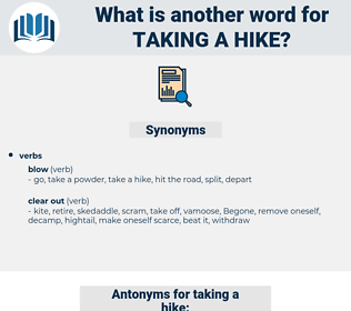 taking a hike, synonym taking a hike, another word for taking a hike, words like taking a hike, thesaurus taking a hike