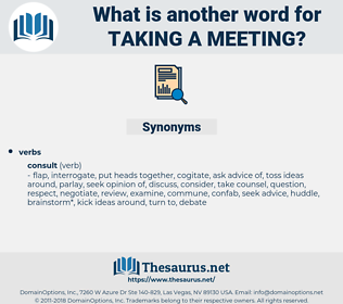 taking a meeting, synonym taking a meeting, another word for taking a meeting, words like taking a meeting, thesaurus taking a meeting
