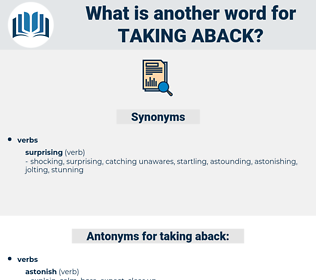 taking aback, synonym taking aback, another word for taking aback, words like taking aback, thesaurus taking aback