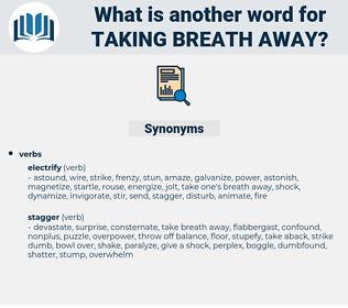 taking breath away, synonym taking breath away, another word for taking breath away, words like taking breath away, thesaurus taking breath away