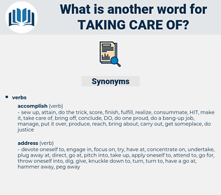 taking care of, synonym taking care of, another word for taking care of, words like taking care of, thesaurus taking care of