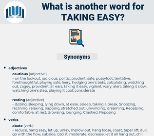 taking easy, synonym taking easy, another word for taking easy, words like taking easy, thesaurus taking easy