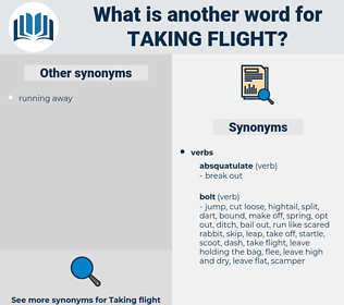 taking flight, synonym taking flight, another word for taking flight, words like taking flight, thesaurus taking flight