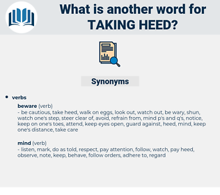 taking heed, synonym taking heed, another word for taking heed, words like taking heed, thesaurus taking heed