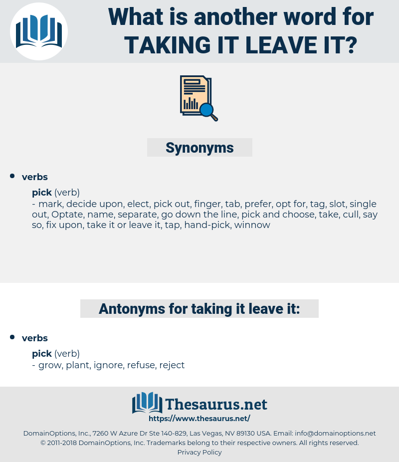 taking it leave it, synonym taking it leave it, another word for taking it leave it, words like taking it leave it, thesaurus taking it leave it