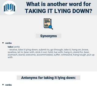 taking it lying down, synonym taking it lying down, another word for taking it lying down, words like taking it lying down, thesaurus taking it lying down