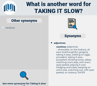 taking it slow, synonym taking it slow, another word for taking it slow, words like taking it slow, thesaurus taking it slow