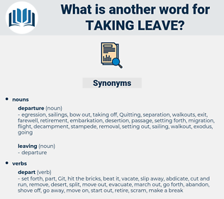 taking leave, synonym taking leave, another word for taking leave, words like taking leave, thesaurus taking leave