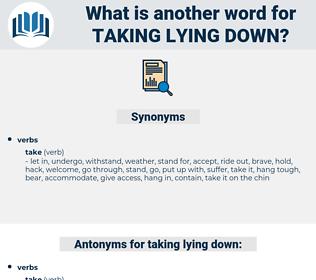 taking lying down, synonym taking lying down, another word for taking lying down, words like taking lying down, thesaurus taking lying down