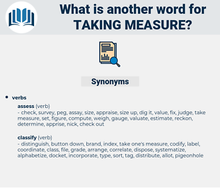 taking measure, synonym taking measure, another word for taking measure, words like taking measure, thesaurus taking measure