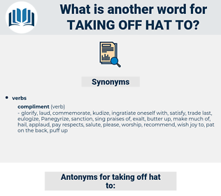 taking off hat to, synonym taking off hat to, another word for taking off hat to, words like taking off hat to, thesaurus taking off hat to