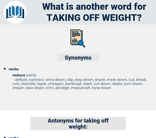 taking off weight, synonym taking off weight, another word for taking off weight, words like taking off weight, thesaurus taking off weight