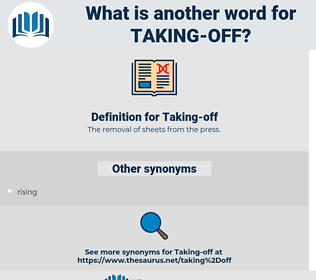 taking off, synonym taking off, another word for taking off, words like taking off, thesaurus taking off