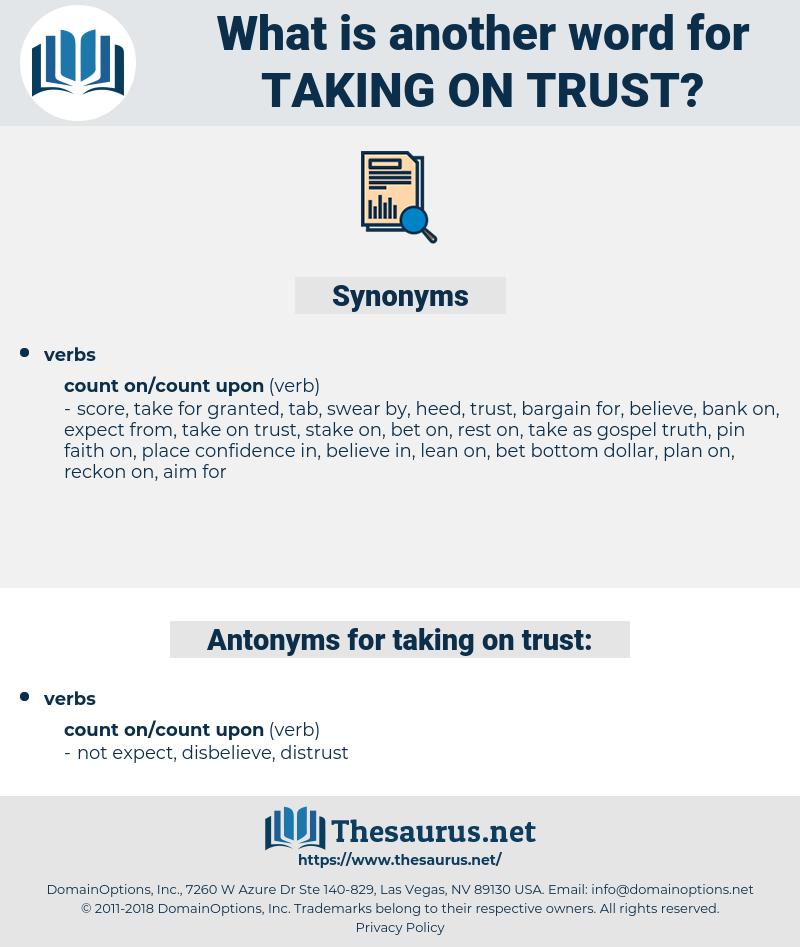 taking on trust, synonym taking on trust, another word for taking on trust, words like taking on trust, thesaurus taking on trust