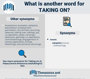 taking on, synonym taking on, another word for taking on, words like taking on, thesaurus taking on