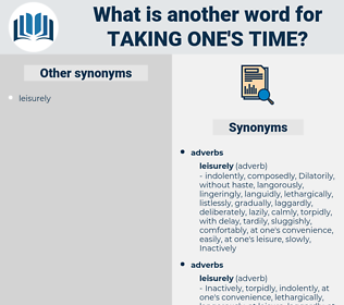 taking one's time, synonym taking one's time, another word for taking one's time, words like taking one's time, thesaurus taking one's time