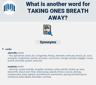 taking ones breath away, synonym taking ones breath away, another word for taking ones breath away, words like taking ones breath away, thesaurus taking ones breath away