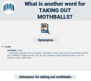 taking out mothballs, synonym taking out mothballs, another word for taking out mothballs, words like taking out mothballs, thesaurus taking out mothballs
