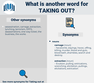 taking out, synonym taking out, another word for taking out, words like taking out, thesaurus taking out