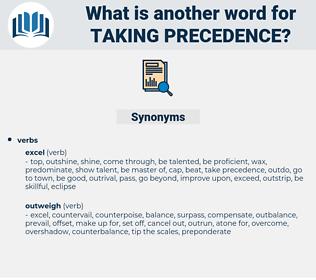 taking precedence, synonym taking precedence, another word for taking precedence, words like taking precedence, thesaurus taking precedence