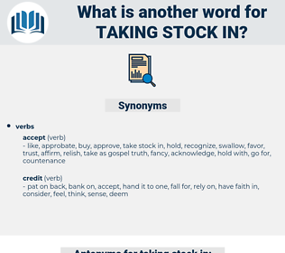 taking stock in, synonym taking stock in, another word for taking stock in, words like taking stock in, thesaurus taking stock in