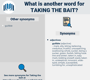 taking the bait, synonym taking the bait, another word for taking the bait, words like taking the bait, thesaurus taking the bait