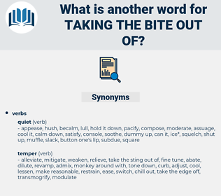 taking the bite out of, synonym taking the bite out of, another word for taking the bite out of, words like taking the bite out of, thesaurus taking the bite out of