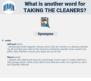 taking the cleaners, synonym taking the cleaners, another word for taking the cleaners, words like taking the cleaners, thesaurus taking the cleaners