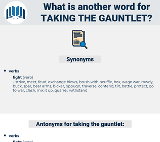 taking the gauntlet, synonym taking the gauntlet, another word for taking the gauntlet, words like taking the gauntlet, thesaurus taking the gauntlet