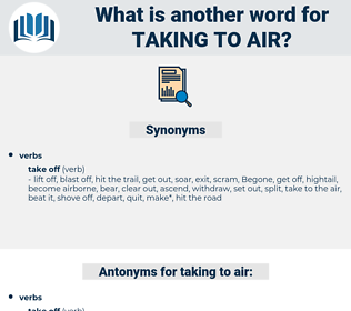 taking to air, synonym taking to air, another word for taking to air, words like taking to air, thesaurus taking to air