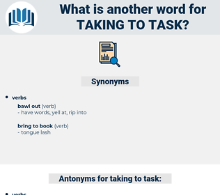 taking to task, synonym taking to task, another word for taking to task, words like taking to task, thesaurus taking to task