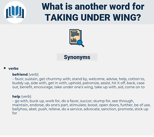 taking under wing, synonym taking under wing, another word for taking under wing, words like taking under wing, thesaurus taking under wing