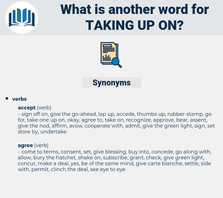 taking up on, synonym taking up on, another word for taking up on, words like taking up on, thesaurus taking up on