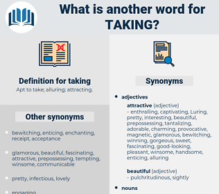 taking, synonym taking, another word for taking, words like taking, thesaurus taking