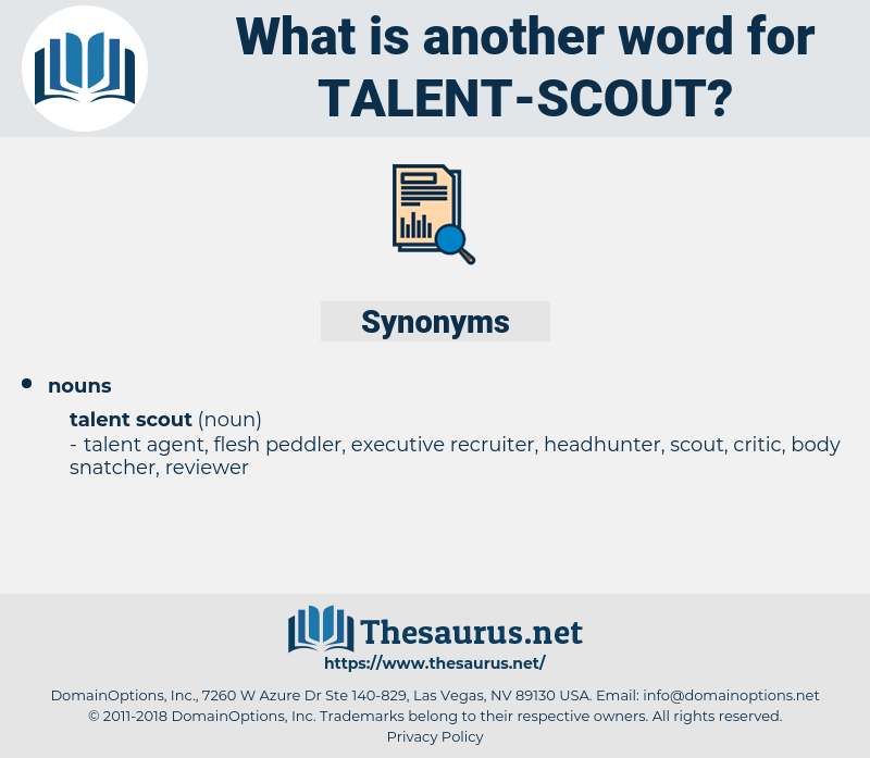 talent scout, synonym talent scout, another word for talent scout, words like talent scout, thesaurus talent scout