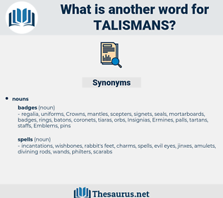Talismans, synonym Talismans, another word for Talismans, words like Talismans, thesaurus Talismans
