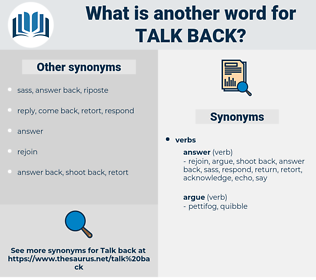 talk back, synonym talk back, another word for talk back, words like talk back, thesaurus talk back