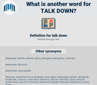talk down, synonym talk down, another word for talk down, words like talk down, thesaurus talk down