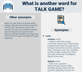 talk game, synonym talk game, another word for talk game, words like talk game, thesaurus talk game