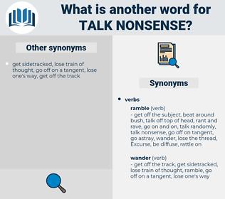 talk nonsense, synonym talk nonsense, another word for talk nonsense, words like talk nonsense, thesaurus talk nonsense