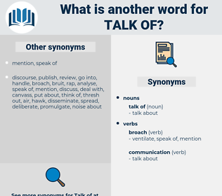talk of, synonym talk of, another word for talk of, words like talk of, thesaurus talk of