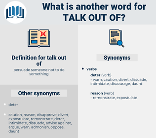 talk out of, synonym talk out of, another word for talk out of, words like talk out of, thesaurus talk out of