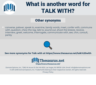 talk with, synonym talk with, another word for talk with, words like talk with, thesaurus talk with